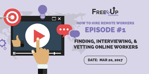 Episode 1: Finding, Interviewing and Vetting Online Workers