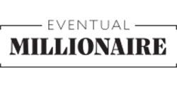 eventual millionare