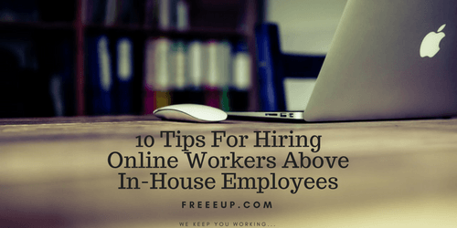 hiring online workers vs in house employees