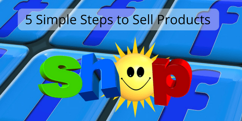 5 simple steps to sell products on a facebook shop for Easy to make and sell products