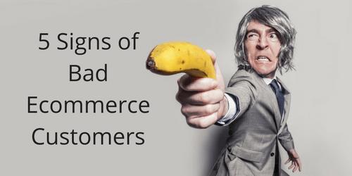 bad ecommerce customers
