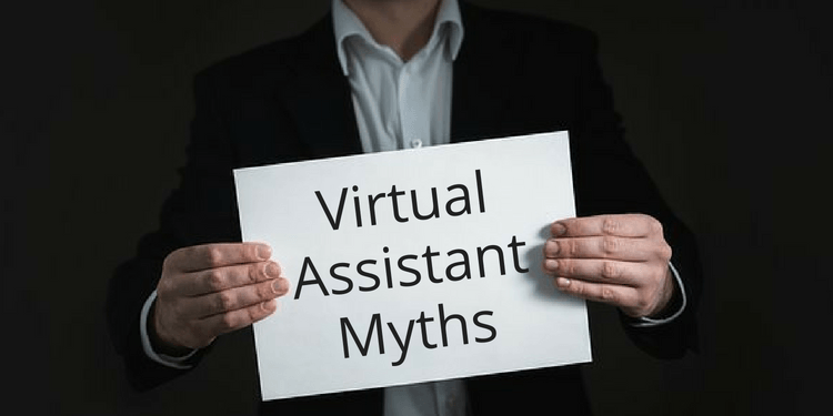 Virtual Assistant Myths