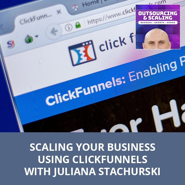 OAS 30 Juliana   Scaling Business Using ClickFunnels