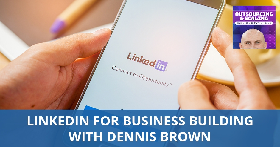 OAS 31 | LinkedIn For Business Building
