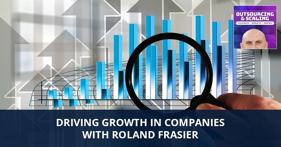 OAS 45 | Driving Growth In Companies