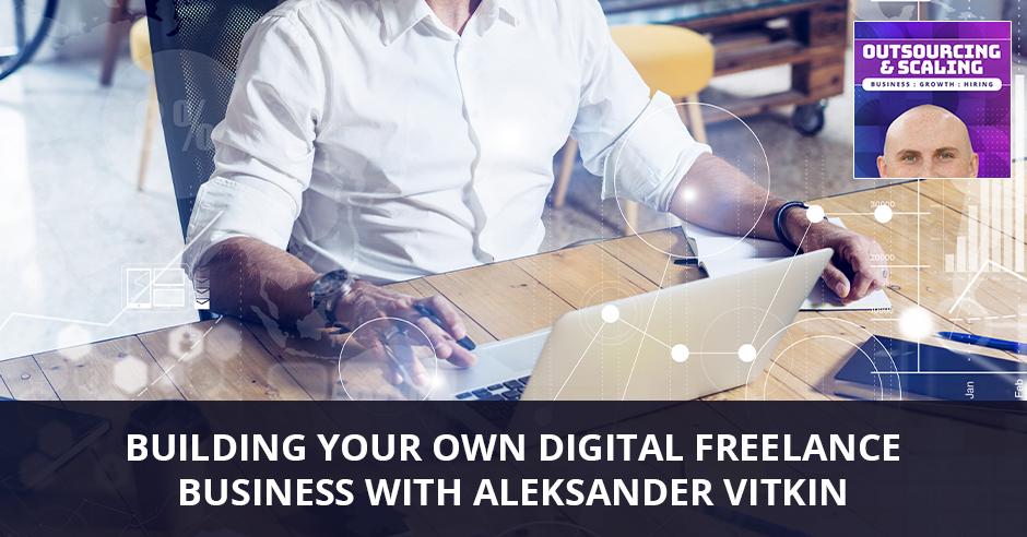 OAS ALex | Building A Freelance Business