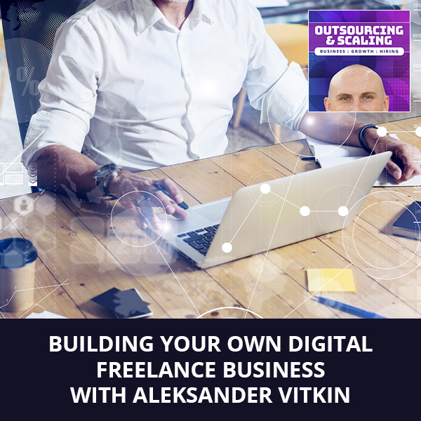 OAS ALex | Building A Freelance Business