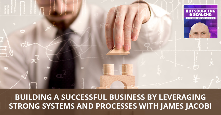 OAS James | Leveraging Systems And Processes