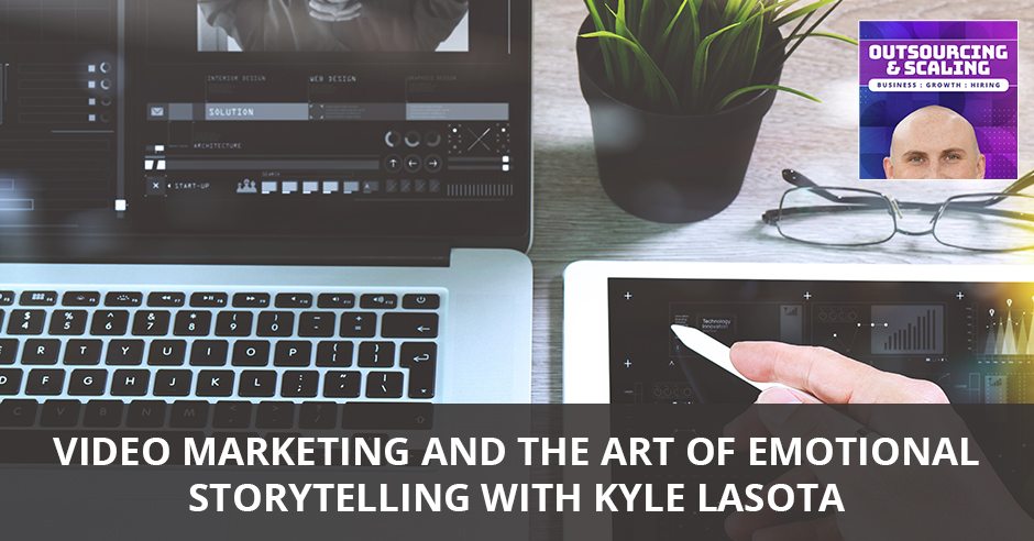 OAS Kyle   Video Marketing And Storytelling