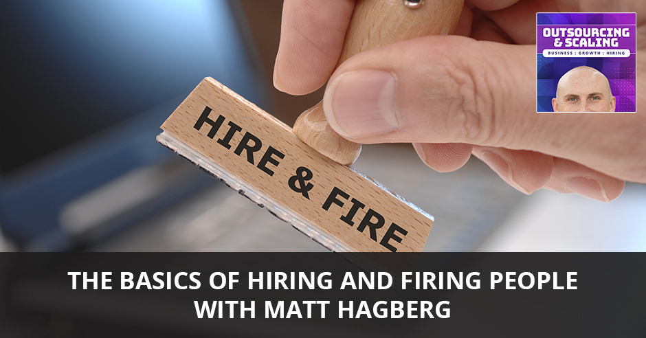 OAS Matt | Hiring And Firing People