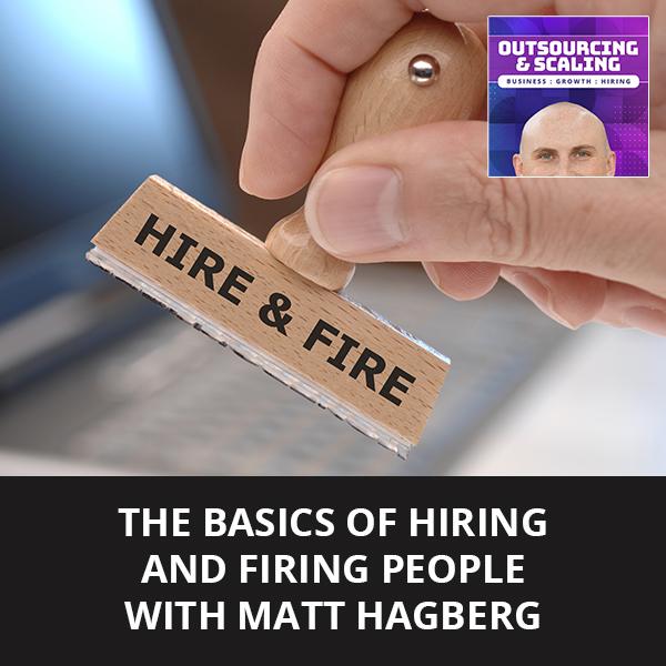 OAS Matt | Hiring And Firing People