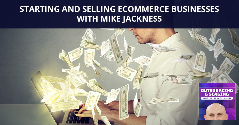 OAS Mike | Selling eCommerce Businesses