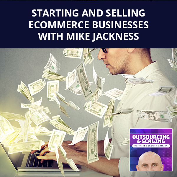 OAS Mike   Selling eCommerce Businesses