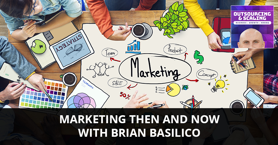 OAS Basilico | Marketing Then And Now