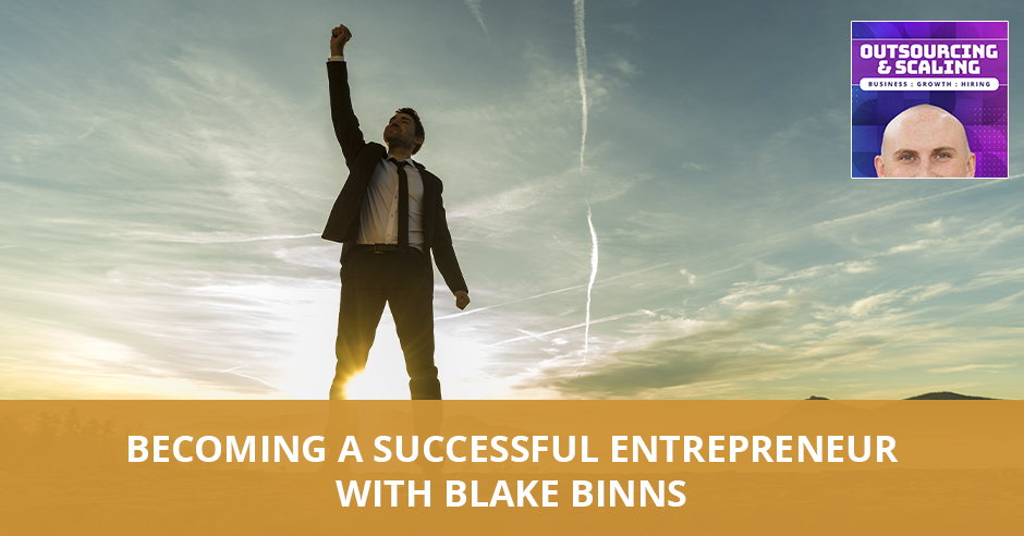 OAS Blake | Becoming A Successful Entrepreneur