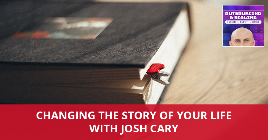 OAS Cary   Changing Your Life Story